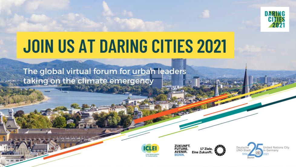 Daring Cities 2021: El Foro Virtual Mundial para Líderes Urbanos que Asumen la Emergencia Climática